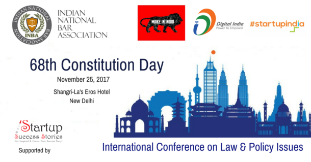 "Indian National Bar Association to Host 6th Annual International Conference 68th Constitution Day in Association With ""Make in India"" on 25th November, 2017"