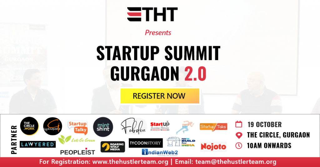 The Hustler Team to Organise Startup Summit 'Gurgaon 2.0' on 19th October, 2019 at The Circle Work, Gurugram